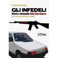 Presentazione del libro: 'Gli infedeli. Storie e domande della Uno bianca' di Carmelo Pecora'