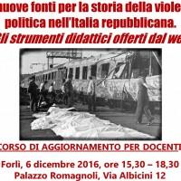 Le nuove fonti per la storia della violenza politica nell'Italia repubblicana. Corso di aggiornamento per docenti