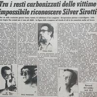 Con il passare delle ore giunge la tragica conferma della morte di Silver Sirotti, controllore ferroviario di anni 24, deceduto nel tentativo di soccorrere i viaggiatori intrappolati nelle fiamme del vagone del treno Roma-Brennero. (Il Resto del Carlino)
